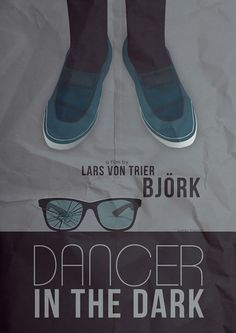 Alternative Dancer In The Dark movie poster.  #bjork #VonTrier #Dancerinthedark