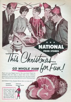 This Christmas...go whole ham for fun! #vintage #1950s #food #ads #Christmas
