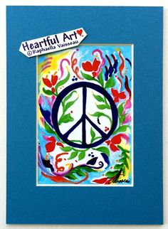 Peace sign 5x7 print - Heartful Art by Raphaella Vaisseau. 5x7 print of the peace sign, with colorful flowers and vines against a pale blue sky background, symbolizing that the way of peace is an organic process similar to planting a garden and bringing it to bloom and bear fruit. The art is an original creation by Raphaella Vaisseau. Believing in peace is as important as desiring it. This image of a peaceful blooming garden can be a mandala for loving inner meditation. Outwardly it can...