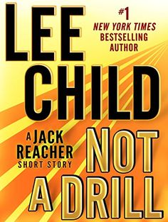 Not a Drill: A Jack Reacher Short Story (Kindle Single) - Kindle edition by Lee Child. Mystery, Thriller & Suspense Kindle eBooks @ AmazonSmile.