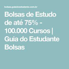 89108e2549 Bolsas de Estudo de até 75% - 100.000 Cursos | Guia do Estudante Bolsas