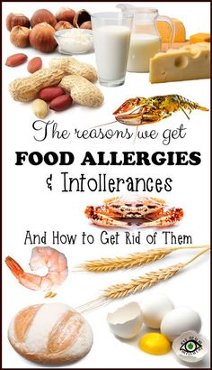Causes of food allergies and intolerances and how to get rid of the allergies.