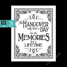 Printable Hangover lasts a day memories last a by PSPrintables