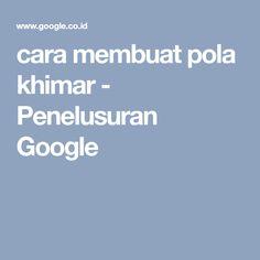 cara membuat pola khimar - Penelusuran Google