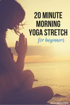 20 Minute Morning Yoga Stretch For Beginners | Yoga Workout for Beginners | Yoga Poses for Beginners | http://avocadu.com/20-minute-morning-yoga-stretch-for-beginners/