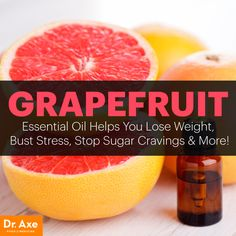 Grapefruit essential oil - Dr. Axe