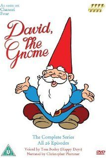 "The classic 1985 TV Series ""David The Gnome,"" which ran for 26 episodes, is only available on DVD in the UK so far. But here's a quick YouTube video reminder of the awesome: http://youtu.be/LJx8-DGgbiM"