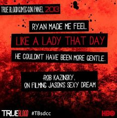 True Blood at SDCC 2013 - The Rob-Ryan bromance is clearly strong.