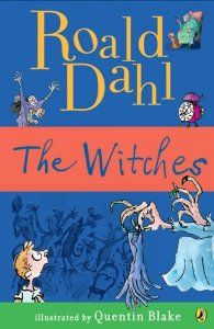 The Witches (By Roald Dahl)This Roald Dahl classic tells the scary, funny and imaginative tale of a seven-year-old boy who has a run-in with some real-life witches! In fairy tales witches always wear silly black hats and black...