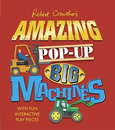 Robert Crowther's Amazing Pop-up Big Machines - *One giant pop-up machine with movable parts (and some smaller machines, too) *A fascinating description of what the machine is and what it can do *A fact file of cool details such as measurements and weights *A pouch containing pull-out, easy-to-construct items such as boxes and bricks *Tips on how to work the big machine--and get busy playing! (Sound effects to be happily provided by users.)