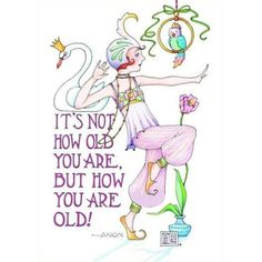 """"""" FROM: Mary Engelbreit Magnet by Very Merry Magnets Not How Old Woman Kitchen Gifts Decor Mary Engelbreit, Affirmations, Little Buddha, Wale, Birthday Wishes, Happy Birthday, Birthday Memes, Birthday Banners, Birthday Stuff"""
