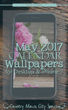 Free May 2017 Calendar Wallpapers for Desktop and iPhone- Country Mouse City Spouse Get these gorgeous wallpapers and have a calendar right on your screen!   Freebie   Free Download   Free Wallpapers  