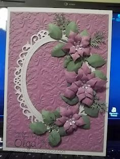 CB Brocade E F, Spellbinders Foliage,  Layered Poinsettis, and Floral Ovals, M S fern and snowflake  punches, tiny pearls.