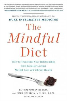 Buy a cheap copy of The Mindful Diet: How to Transform Your Relationship with Food for Lasting Weight Loss and Vibrant Health by Ruth Wolever PhD PhD, Beth Reardon MS RD LDN MS RD LDN, Tania Hannan 1451666799 9781451666793 - A gently used book at a g Yoga For Weight Loss, Weight Loss Meal Plan, Diet Plans To Lose Weight, Fitness Diet, Health Fitness, Body Fitness, Health Diet, How To Stop Cravings, Mind Diet