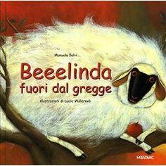 Beeelinda fuori dal gregge - Manuela Salvi (Autore) 3 anni