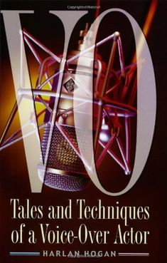 Bestseller Books Online Vo: Tales and Techniques of a Voice-over Actor Harlan Hogan