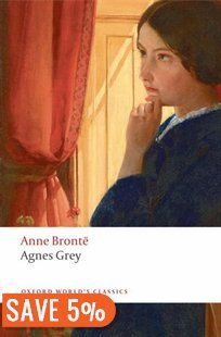 Agnes Grey by Anne Bronte. 2011 Classics Challenge - category: classic author's first novel Agnes Grey, 100 Books To Read, Bronte Sisters, Oxford, Classic Literature, Victorian Literature, English Literature, Classic Books, First Novel