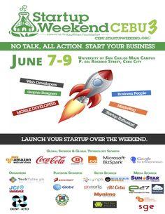 Startup Weekend Cebu 3 - http://webgeek.ph/event/startup-weekend-cebu-3rd-edition/