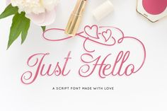 Beautiful Just Hello Script Font. Perfect Valentines Day font. Can be used with photoshop, illustrator, silhouette cameo designer, indesign. All characters are 100% accessible, using PUA encode.