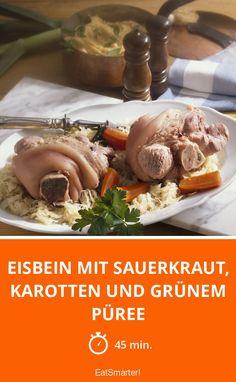 Eisbein mit Sauerkraut, Karotten und grünem Püree - smarter - Zeit: 45 Min. | eatsmarter.de