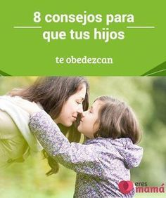 8 #consejos para que tus hijos te obedezcan Lograr que tus #hijos te #obedezcan es un gran desafío, pero conseguir que lo hagan es una gran recompensa. Los #niños son como pequeños #ordenadores en blanco.