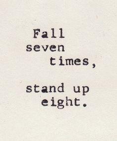 Lo importante no es el número de veces que nos caemos, sino el número de veces que nos levantamos.