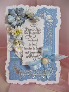 'Good Friends' Card found on Flowers Ribbons and Pearls - Wendy Schultz ~ Cards 1.