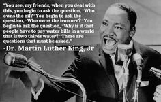 Why is it that people have to pay water bills in a world that is water? Distribution Of Wealth, Martin Luther King Quotes, Economic Systems, Question Everything, Political Views, English Lessons, Social Studies, Favorite Quotes, Politics