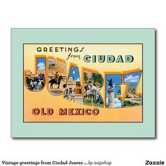 Vintage greetings from Ciudad Juarez Old Mexico Postcards, greeting cards, flexible magnets