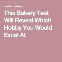 This Bakery Test Will Reveal Which Hobby You Would Excel At