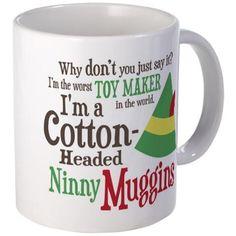 Elf #Christmas Movie Buddy the Elf Cotton-Headed Ninny Muggins Full Quote Mug $9.95