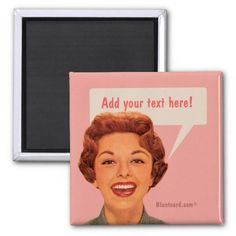 lady - add your own text refrigerator magnets #retro #magnet #bluntcard #funny #snarky #lol