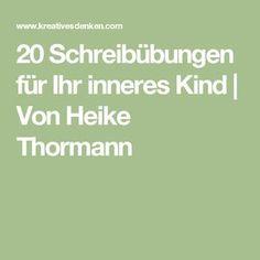 20 Schreibübungen für Ihr inneres Kind | Von Heike Thormann
