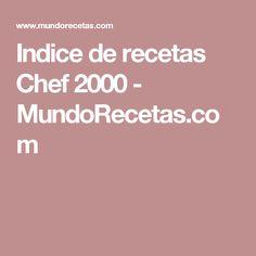 Indice de recetas Chef 2000 - MundoRecetas.com