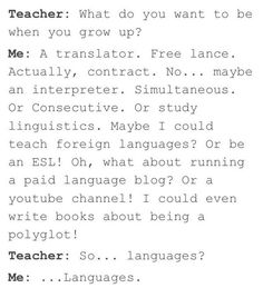 This was always my response. Got some weird looks! Ha ha  -Alesha Polyglot Problems (@polyglotprobs) | Twitter