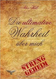 Die ultimative Wahrheit über mich: XXL-Steckbrief-Eintragbuch: Amazon.de: PhönixMond -Verlag, Alex Hill, Alexondra Cooper: Bücher