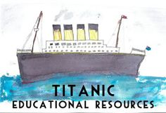 Brimful Curiosities: Titanic Educational Resources for Teachers, Parents and Kids