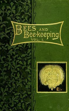 Decorative cover of 'Bees and Bee-keeping' by Frank R. Cheshire with a bee- keeping themed presentation plate. Published 1886 by L.Upcott Gill. Cornell University Library archive.org