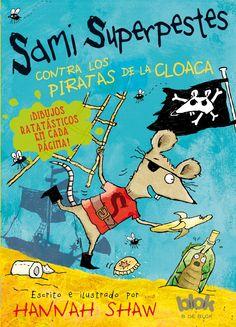 Sami Superpestes quiere ser detective, pero en la cloaca no se comete ni un crimen. Hasta que llegan unos piratas y roban los tesoros de la ciudad. Sami no ve la hora de empezar a investigar. -- Para saber si está disponible, pincha a continuación: http://absys.asturias.es/cgi-abnet_Bast/abnetop?ACC=DOSEARCH&xsqf01=Sami+Superpestes+piratas+cloaca+hannah+shaw