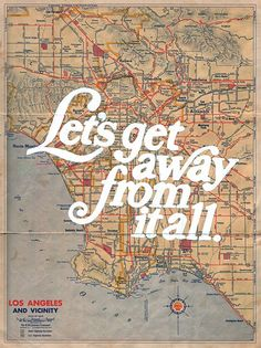 let's get away from it all. los angeles map.