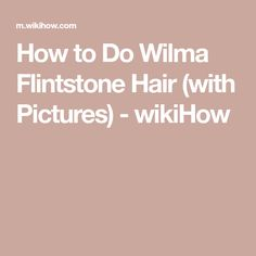 How to Do Wilma Flintstone Hair (with Pictures) - wikiHow