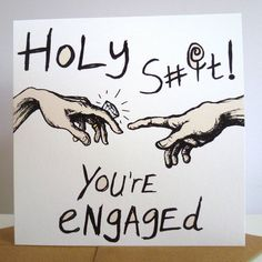 'Holy S**T! You're Engaged' Card