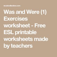 Was and Were (1) Exercises worksheet - Free ESL printable worksheets made by teachers