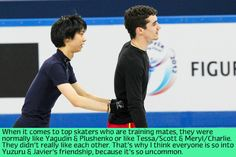 """figure-skating-confessions:  """"When it comes to top skaters who are training mates, they were normally like Yagudin & Plushenko or like Tessa/Scott & Meryl/Charlie. They didn't really like each other. That's why I think everyone is so into Yuzuru & Javier's friendship, because it's so uncommon."""""""