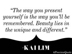 """"""" The way you present yourself is the way you'll be remembered. Beauty lies in the unique & different"""" Fashion Quotes, Wisdom, Thoughts, Writing, Words, Classy Lady, Crafty, Twitter, Unique"""
