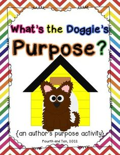 What's the Doggie's Purpose {an author's purpose activity} Freebie! :)