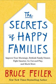 I want to read this. I heard the author interviewed on the radio and I recommend it to anyone with a family. The Secrets of Happy Families.