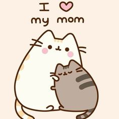 Pusheen cat, i love mom, lets celebrate, may happy mothers day, don&ap