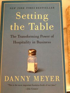 Setting the Table The Transforming Power of Hospitality in Business by Danny Meyer //.amazon.com/dp/0060742763/refu003dcm_sw_r_pi_dp_4am5ub0DCu2026 & Setting the Table: The Transforming Power of Hospitality in Business ...