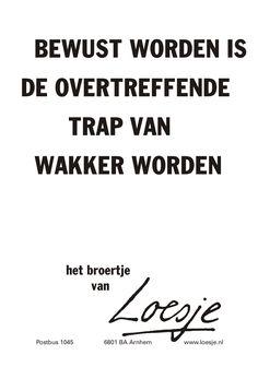 De kracht van bewustwording www.bewustzijnsontwikkelaar.nl